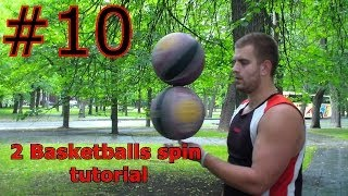 #10 Unlikeall 2 Basketballs spin tutorial Урок фристайла, как крутить два мячика