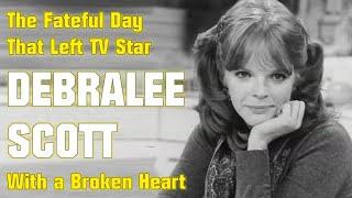 The Day That Broke Debralee Scott's Heart!