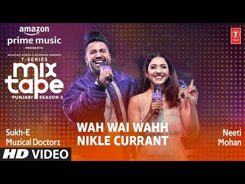 Wah Wai/nikle Currant★t-series Mixtape Punjabi Season 2- Neeti M, Sukh-e  Abhijit V, Radhikavinay