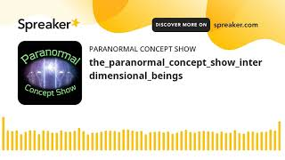 the_paranormal_concept_show_interdimensional_beings