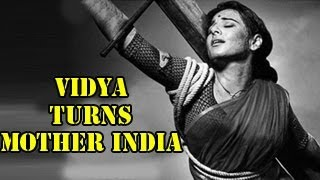 Vidya Balan turns MOTHER INDIA