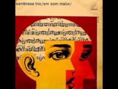 Sambrasa Trio - Em Som Maior - 1965 (FULL ALBUM)