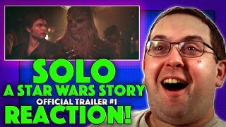 REACTION! Solo: A Star Wars Story Trailer #1 - Alden Erhrenreich Movie 2018