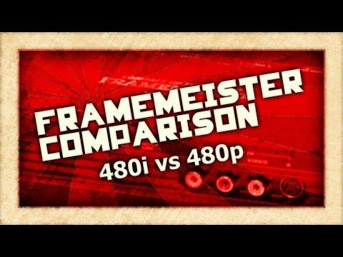 Framemeister Comparison: 480i vs. 480p