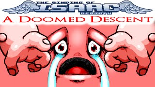 The Binding of Isaac REBIRTH: A Doomed Descent - DON