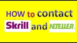 how to contact skrill or neteller if you have transaction or verification issue?