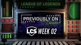 Previously On LCS - Week 2