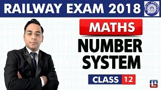 Number System |  Maths | Class - 12 | RRB | Railway ALP / Group D | Live At 9 PM