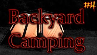 """Backyard Camping"" Creepypasta"