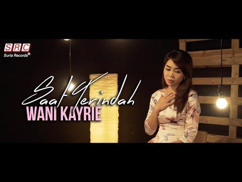 Saat Terindah - Wani Kayrie (Official Video Lirik)