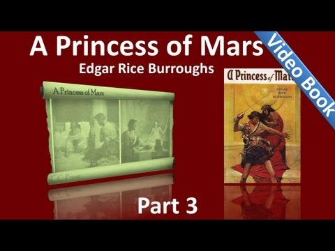 Part 3 - A Princess of Mars Audiobook by Edgar Rice Burrough