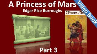 Part 3 - A Princess of Mars Audiobook by Edgar Rice Burroughs (Chs 19-28)(, 2011-11-07T00:09:43.000Z)