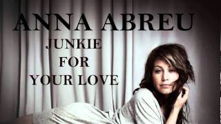 Anna Abreu - Junkie For Your Love + LYRICS