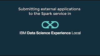 Video thumbnail for Submitting external applications to the Spark service in IBM DSX Local