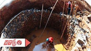 Gian truân nghề đào giếng thuê   VTC