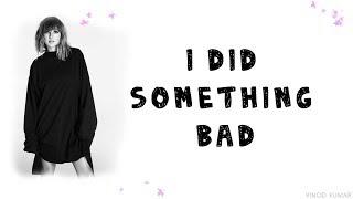 Video Taylor Swift - I Did Something Bad (Lyrics) #BFS download MP3, 3GP, MP4, WEBM, AVI, FLV Januari 2018