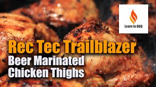 Beer Marinated Chicken Thighs - Rec Tec Trailblazer Review - Keto - Learn to BBQ