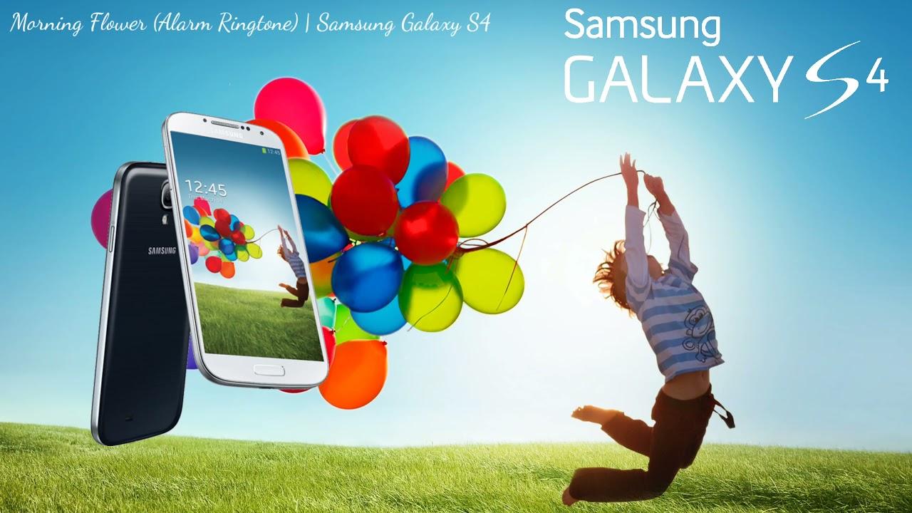 Morning Flower (Alarm Ringtone) | Samsung Galaxy S4 - YouTube