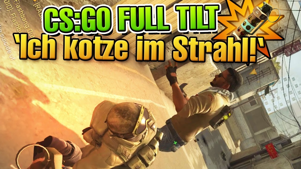 cs go full tilt ich kotze im strahl d neuer modus. Black Bedroom Furniture Sets. Home Design Ideas