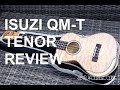 Download Got A Ukulele Reviews - Isuzi QM-T Tenor Ukulele MP3 song and Music Video