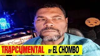 "Trapcumental by   ""El Chombo"""
