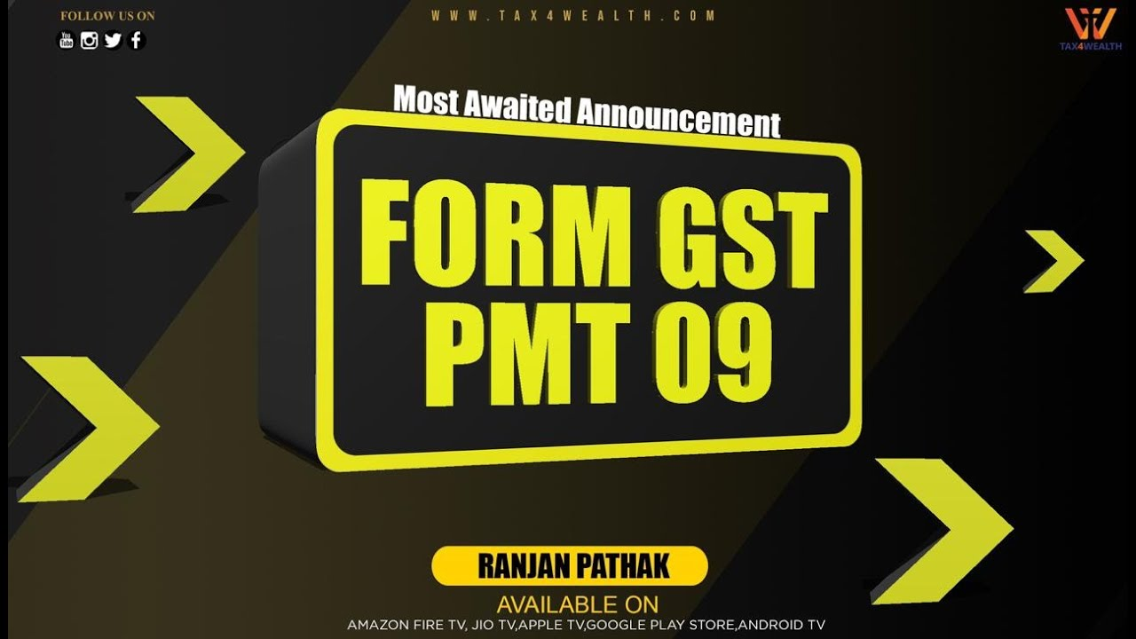 Most Awaited Amendment Form GST PMT 09 with Ranjan Pathak