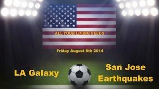 MLS LA Galaxy vs San Jose Earthquakes Predictions Major League Soccer 2014