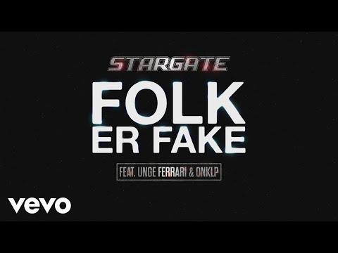 Stargate - Folk Er Fake (Audio) ft. Unge Ferrari, OnklP