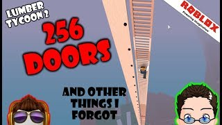 Roblox - Lumber Tycoon 2 - 256 Doors and other things I forgot