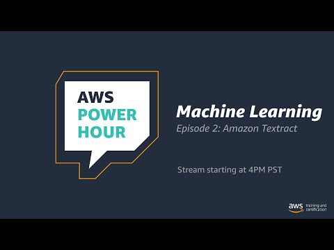 Get Started with Machine Learning | AWS Power Hour: Machine Learning | Episode 2: Amazon Textract