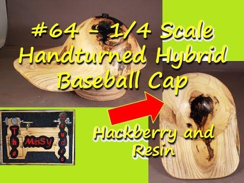 #64 - 1/4 Scale Handturned Hybrid Baseball Cap - Hackberry and Resin