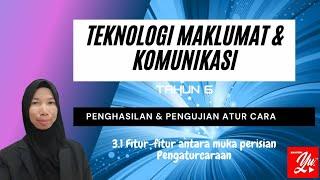TMK Tahun 6 Penghasilan dan Pengujian Atur Cara  3.1 Fitur-fitur antara muka Perisian Pengaturcaraan