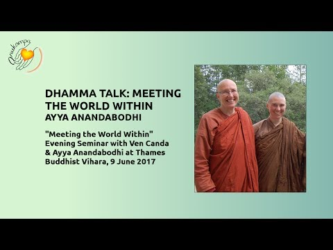 Dhamma Talk: Meeting the World Within