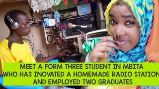 MEET A FORM THREE STUDENT FROM MBITA WHO HAS INOVATED A RADIO STATION AND HAS EMPLOYED TWO GRADUATES