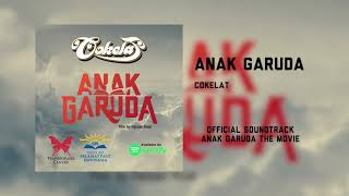 Anak Garuda - Cokelat (OST. Anak Garuda)