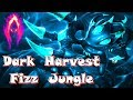Dark Harvest Fizz Jungle.... Preseason 8.. Build and Guide