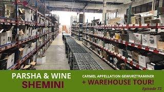 Parshat Shemini & WAREHOUSE TOUR - Carmel Appellation Gewurztraminer | Parsha & Kosher Wine Ep. 73