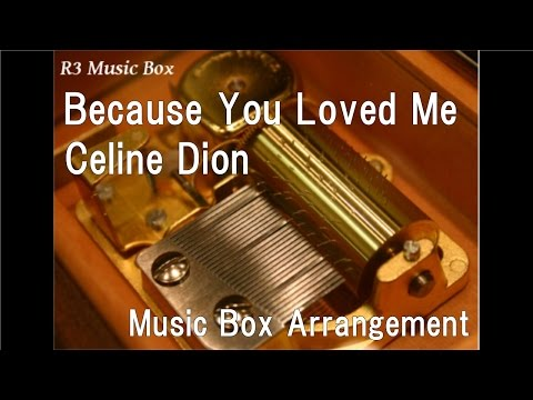 """Because You Loved Me/Celine Dion [Music Box] (Film """"Up Close & Personal"""" Theme Song)"""