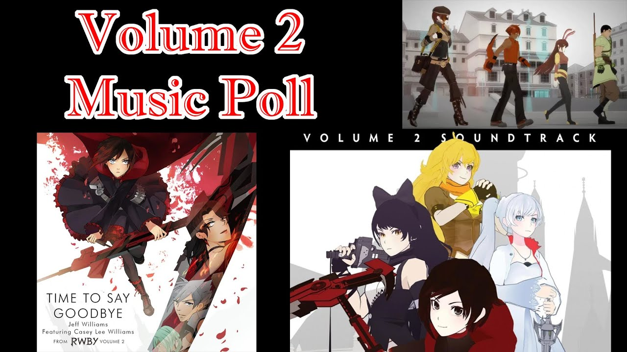 What are the best Songs in RWBY Volume 2? (RWBY Best Music Poll: Volume 2)