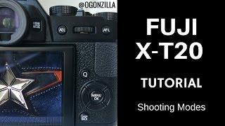 Fuji X T-20 X-T2 Shooting Modes Tutorial