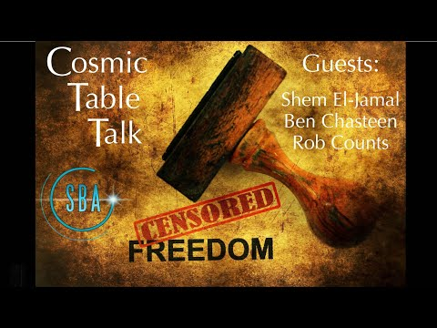 SBA Presents COSMIC TABLE TALK: Censorship Operations Against the Disclosure Community