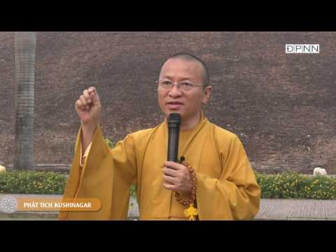 Phật tích Kushinagar (2016) - TT. Thích Nhật Từ