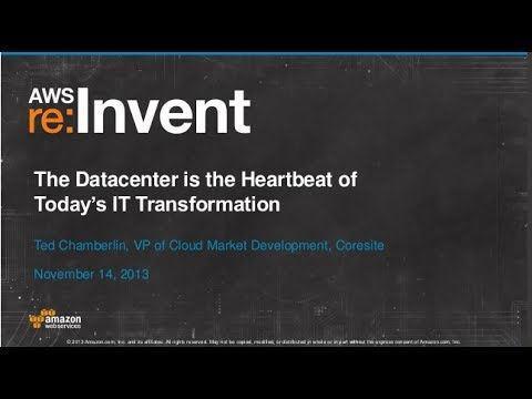 The Data Center Is The Heartbeat of Today's IT Transformation (ENT215) | AWS re:Invent 2013