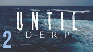 ˣ Uɴтιl Derp | Until Dawn Crack Part 2 ˣ