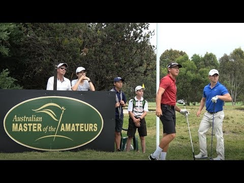 4th Round Highlights 2018 Australian Master of the Amateurs