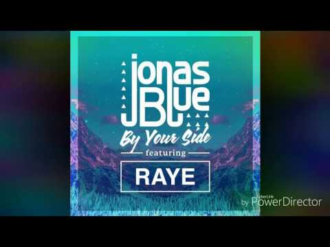 Jonas Blue - By Your Side Ft Raye