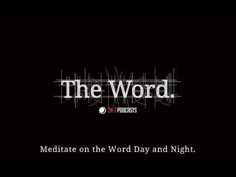 The Word - Episode Five: Meditate on the Word Day and Night // Advent Podcasts 2015