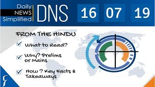 Daily News Simplified 16-07-19 (The Hindu Newspaper - Current Affairs - Analysis for UPSC/IAS Exam)