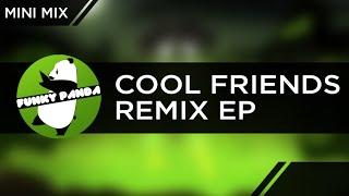 Silva Hound - Cool Friends: The Remixes Minimix    World Premiere