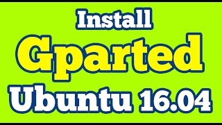 Install GParted Partition Editor on Ubuntu 16.04